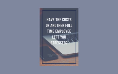 Have the costs of affording another full-time staff member left you feeling stressed?